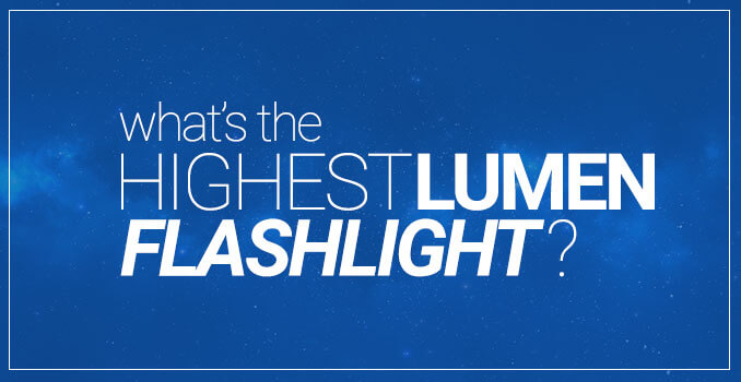 highest lumen flashlight