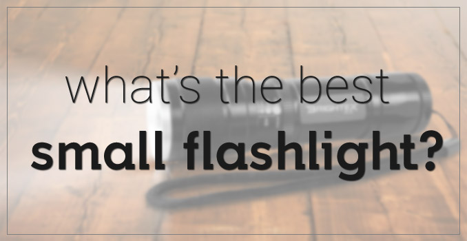best small flashlight
