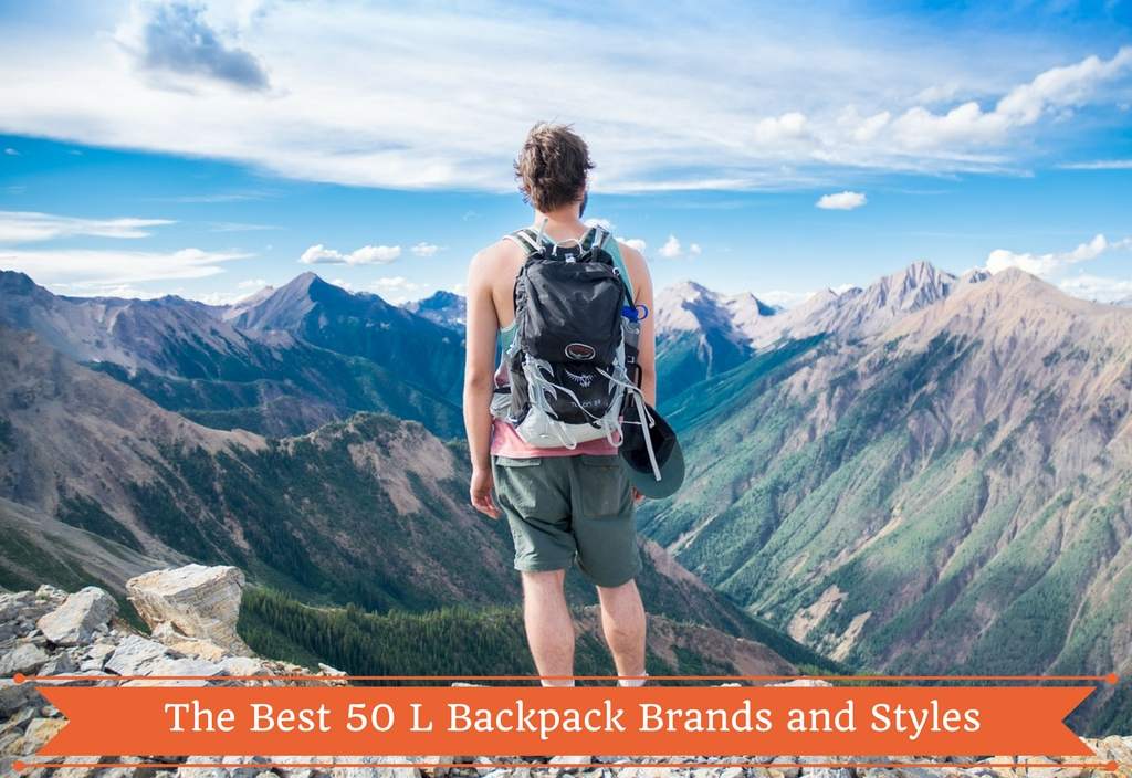 Best 50 L Backpack Brands and Styles