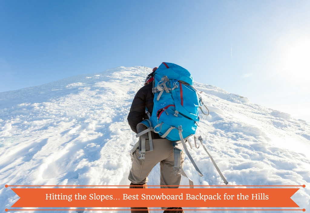 Best Snowboard Backpack for the Hills
