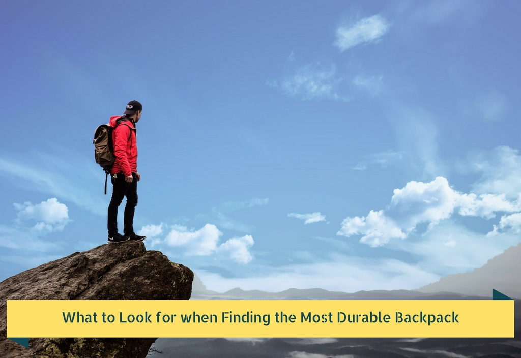 Finding the Most Durable Backpack