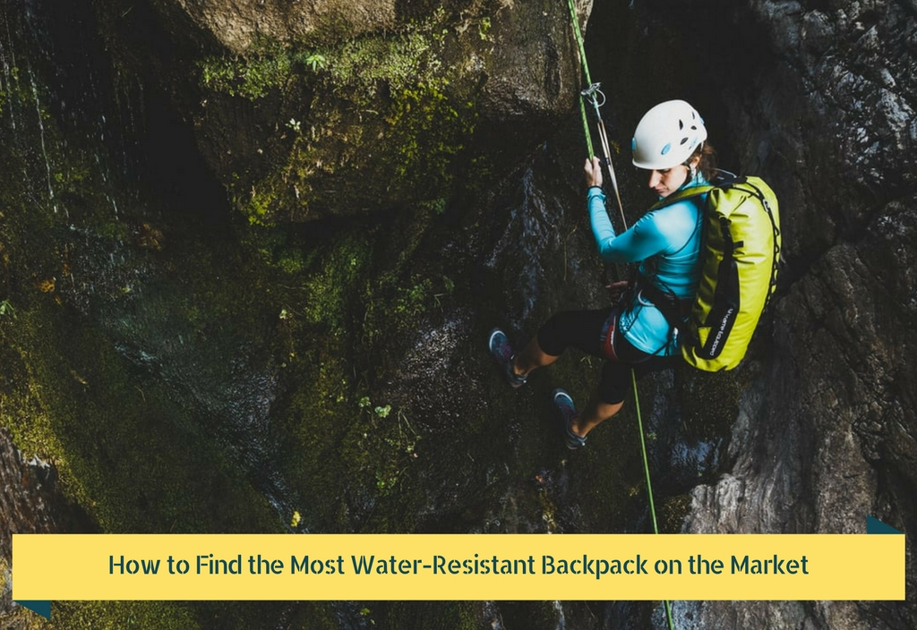 Find the Most Water-Resistant Backpack on the Market