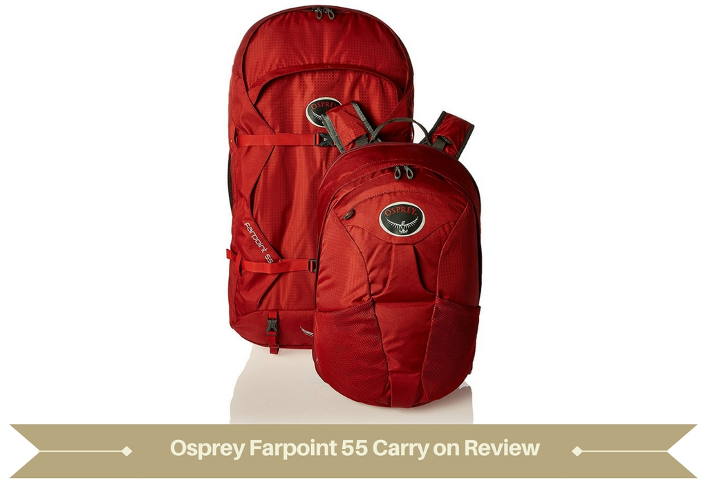 Osprey Farpoint 55 Carry on Review