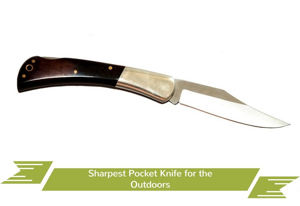 Sharpest Pocket Knife for the Outdoors