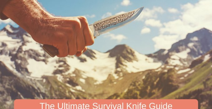 Ultimate Survival Knife Guide